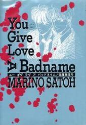 You Give Love A Badname