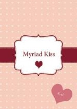 Myriad Kiss(表題作 Co'mo te quiero!)